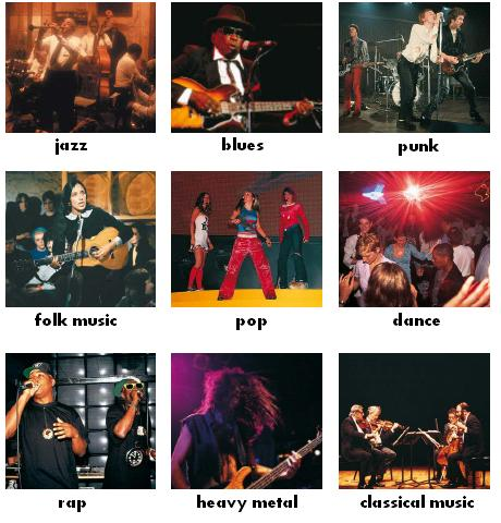 Musical Styles : jazz, blues, punk, folk music, pop, dance, rap, heavy metal, classical music