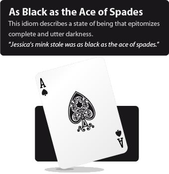 As black as the Ace of spades